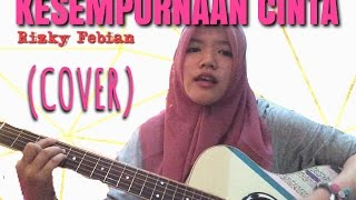Video Kesempurnaan Cinta - Rizky Febian (cover) download MP3, 3GP, MP4, WEBM, AVI, FLV Desember 2017