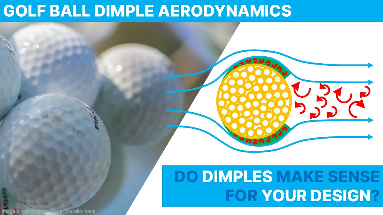 Golf Ball Dimples Aerodynamics - How do they work and are they relevant for your design?