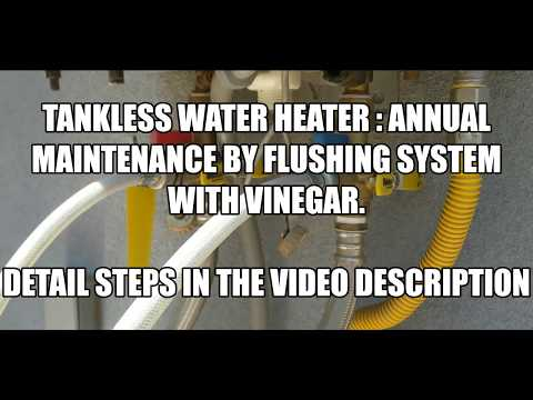 How to Clean your Tankless Water Heater: DIY with Vinegar (Annual Maintenance by Flushing System)