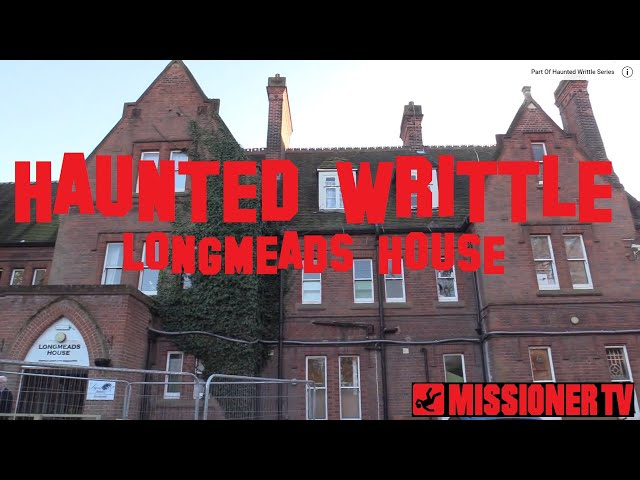 Haunted Writtle - Longmeads House