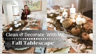 FALL CLEAN & DECORATE WITH ME 2019 | FALL TABLESCAPE IDEAS | FARMHOUSE STYLE DECOR