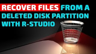 Recovering Files From a Deleted Partition with R-Studio