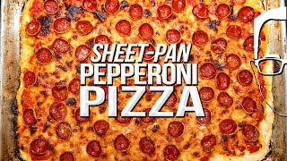 THE ULTIMATE SHEET PAN PEPPERONI PIZZA | SAM THE COOKING GUY 4K