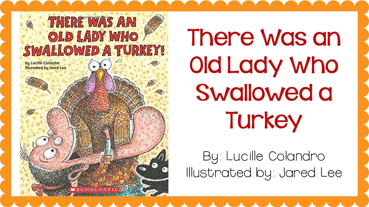 There Was An Old Lady Who Swallowed A Turkey Youtube