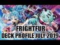 FRIGHTFUR FLUFFAL DECK PROFILE (JULY 2019) YUGIOH!