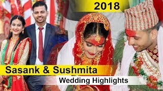 WEDDING HIGHLIGHTS BUTWAL 2018   Sasank & Sushmita    Nepali Wedding Highlights 2018