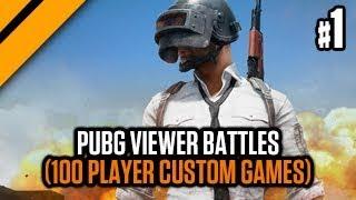 PUBG Viewer Battles (100 Player Custom Games) - P1