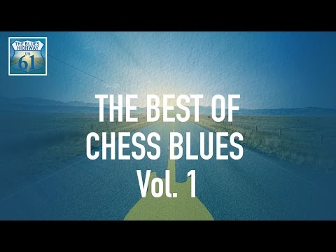 The Best Of Chess Blues Vol 1 (Full Album / Album complet)