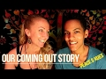 Our Coming Out Story ~ Interracial Lesbian Couple