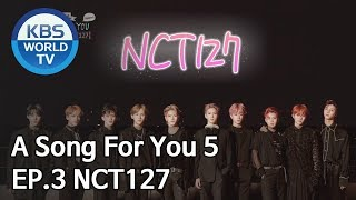 Global Request Show: A Song For You 5 - Ep.3: NCT127 [ENG/2018.11.12]