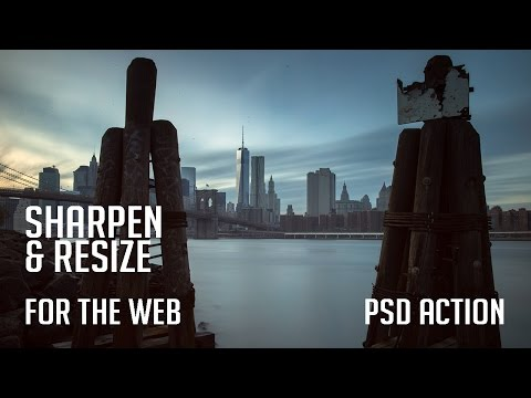 Photoshop Action to Resize and Sharpen For The Web