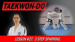 3 Step Sparring - Taekwon-Do Lesson #27