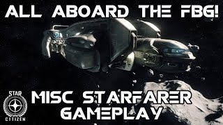 All Aboard The FBG! - 2.63 Live Server - Starfarer Star Citizen Gameplay