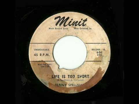 Benny Spellman - Life Is Too Short (Minit)