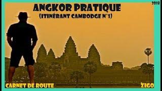 ZIGOTOURS / Carnet de Route Zigo au Cambodge N°1: Angkor Pratique (Séjour 2018).  !
