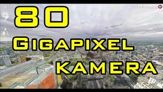 80 Gigapixel Kamera