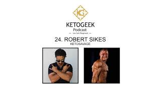 24. Can You Do Bodybuilding on Keto? || Robert Sikes of Keto Savage