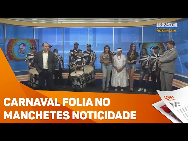 Carnaval Folia no Manchetes Noticidade - TV SOROCABA/SBT