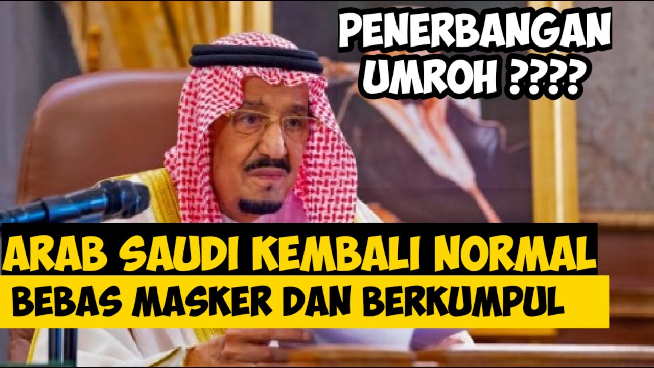 Download RAJA SALMAN UMUMKAN KEBIJAKAN TERBARU ARAB SAUDI KEMBALI NORMAL BEBAS TANPA MASKER