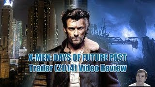 X-MEN DAYS OF FUTURE PAST - Official Trailer (2014) - Video Review