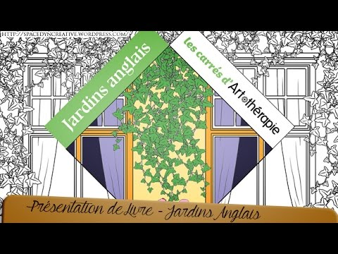 Coloriages D Art Therapie Jardins Anglais En Video Le Carton A