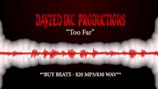 Tech N9ne/Eminem Type  Rap Beat/Instrumental - Too Far [Dayzed Inc. Productions]