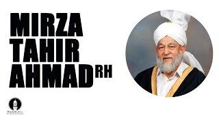 Hazrat Mirza Tahir Ahmad: biography of fourth Ahmadiyya Caliph