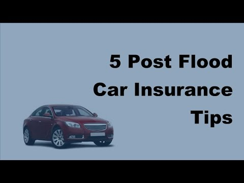 2017 Auto Flood Insuarnce |  5 Post Flood Car Insurance Tips