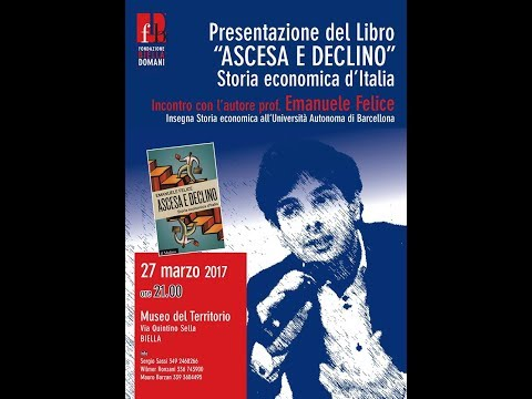"Emanuele Felice ""Ascesa e declino -  Storia economica d'Italia"""