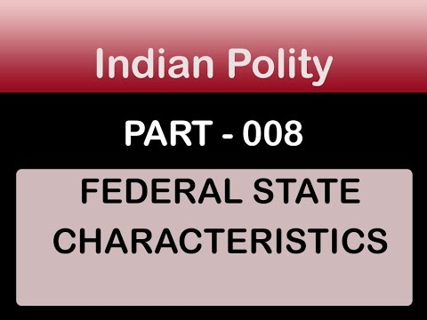 Federal State Characteristics : Indian Polity :: 008