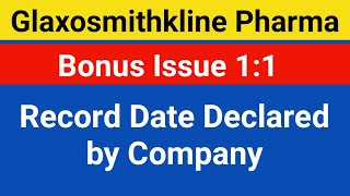 Glaxosmithkline Pharma Bonus Issue 1:1 Record Date Declared by Company thumbnail