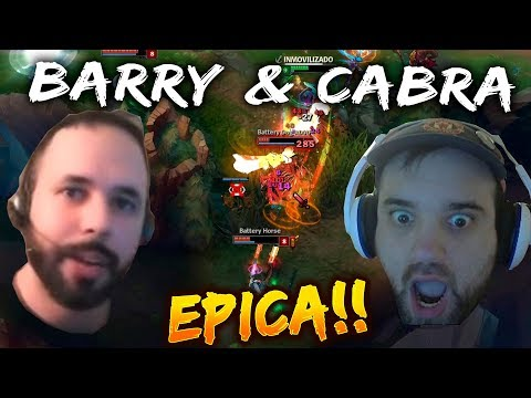 BARRY & CABRAVOLADORA EN UNA PARTIDA EPICA!! CABRRY IS REAL!! eldelabarrapan | lol