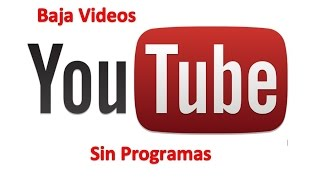 bajar videos de youtube sin programas
