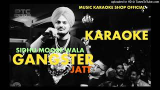 GANGSTER JATT FT. SIDHU MOOSE WALA FULL HD KARAOKE