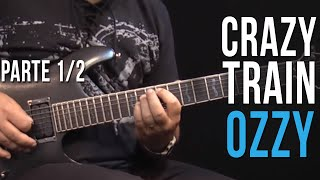 Ozzy Osbourne - Crazy Train - Parte 1/2 (como tocar - aula de guitarra)