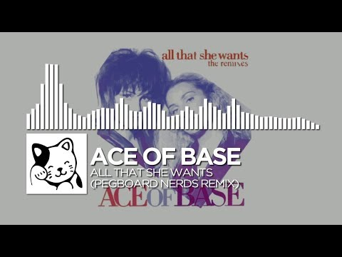 Ace of Base  All That She Wants Pegboard Nerds Remix