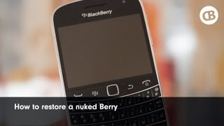 How To Restore A Nuked BlackBerry