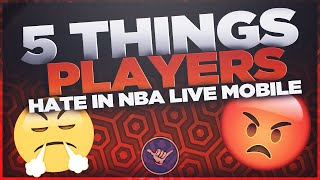 5 THINGS PLAYERS HATE IN NBA LIVE MOBILE 18 😠😡 | NBA LIVE MOBILE 18!