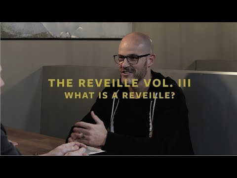 The Reveille Vol. III - What Is A Reveille?