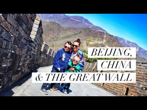 Beijing, China and the Great Wall with the Kids!