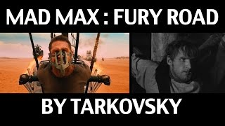 Mad Max by Tarkovsky