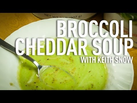 Broccoli Cheddar Soup with Chef Keith Snow