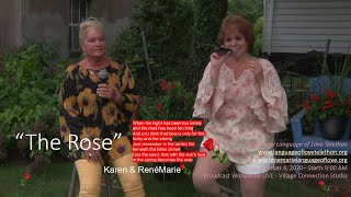 "Karen & RenéMarie - ""The Rose""- Annual  6th Language of Love  Telethon"
