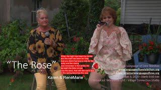"Karen & RenéMarie - ""The Rose""- Annual  6th Language of Love  Telethon"