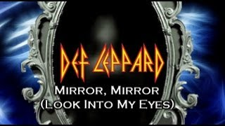 Def Leppard - Mirror, Mirror (Look into my Eyes) (with Lyrics)