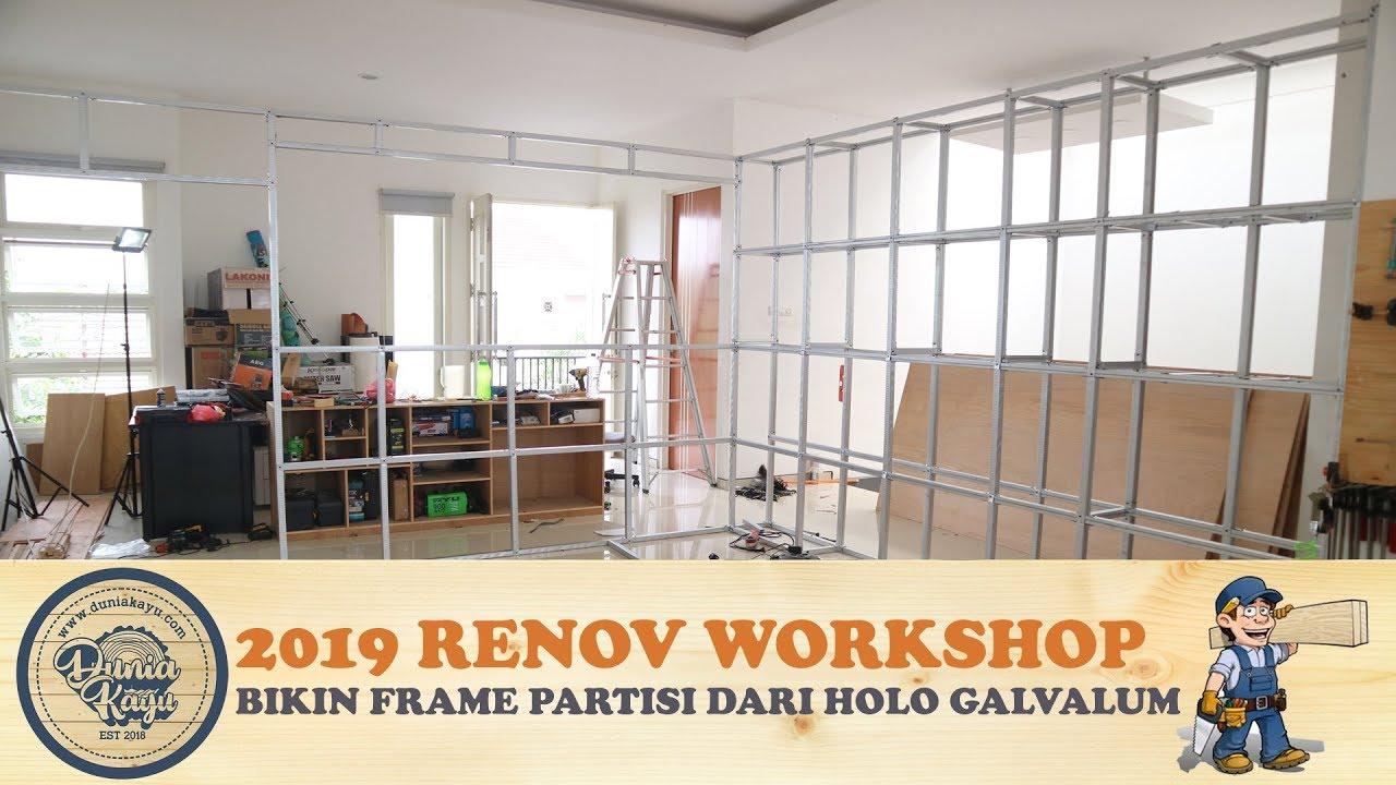 Buat Frame Partisi Ruangan Dg Holo Galvalum Pasang Rangka Sekat Rumah Cepat Hemat Serbaguna Vol1