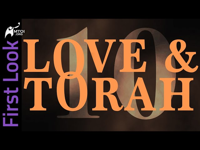 First Look - Love and Torah - Part 10