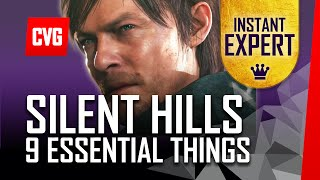 Silent Hills: 9 Things to Know | Instant Expert