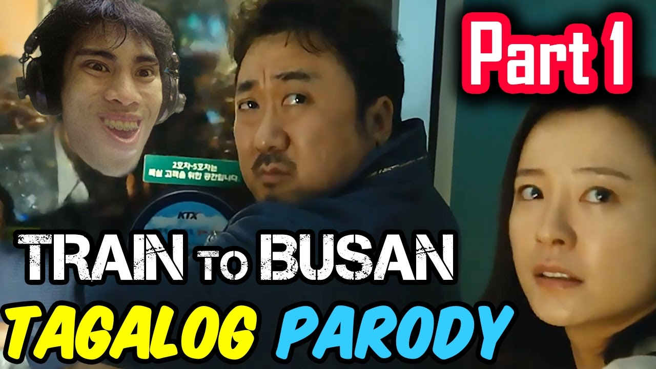 Download Train To Busan Parody (Tagalog / Filipino Dub) - GLOCO