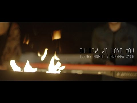 """Oh How We Love You"" - United Pursuit // Worship Cover by Tommee Profitt & McKenna Sabin"